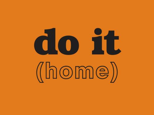 "do it (home) promo image features the text ""do it (home"" in black on an orange background"
